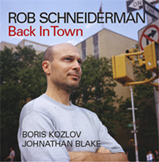 Rob Schneiderman: Back in Town